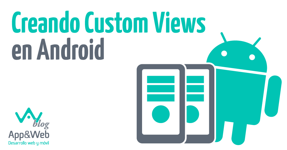 Creando Custom Views en Android