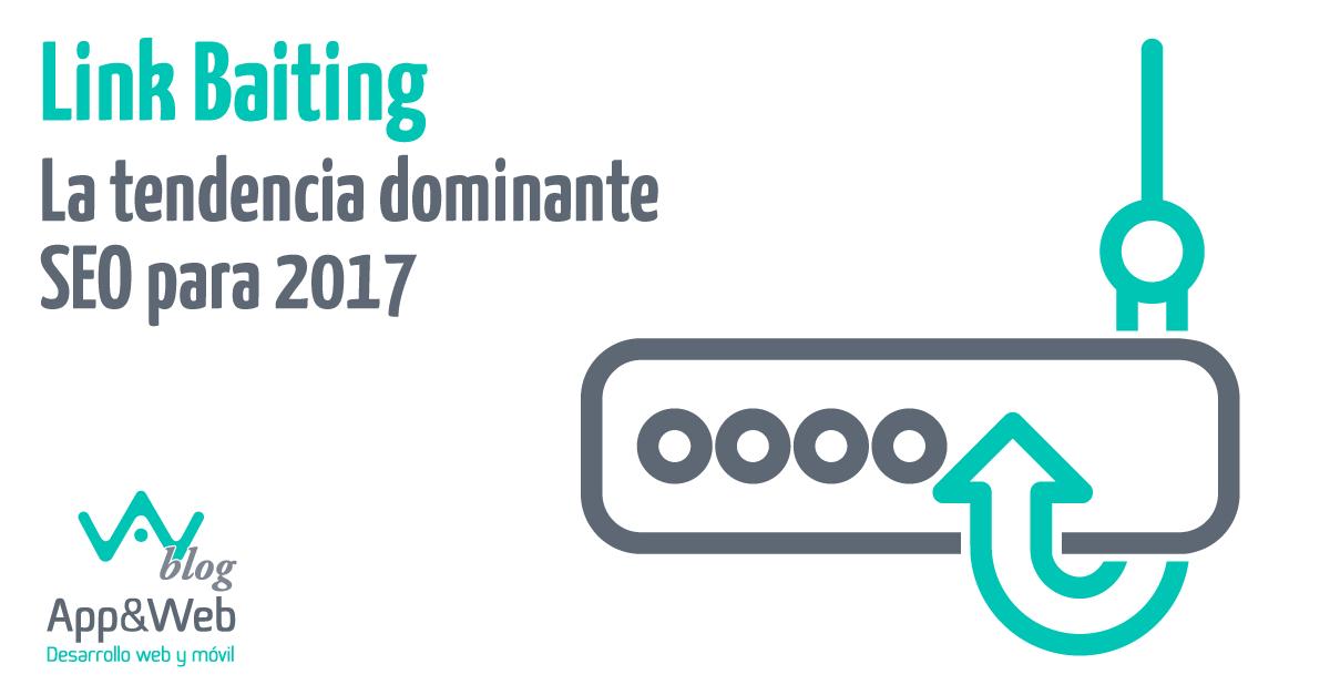 Link Baiting: La tendencia dominante SEO para 2017