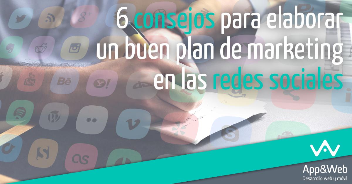 6 Consejos para elaborar un buen plan de marketing en Redes Sociales.