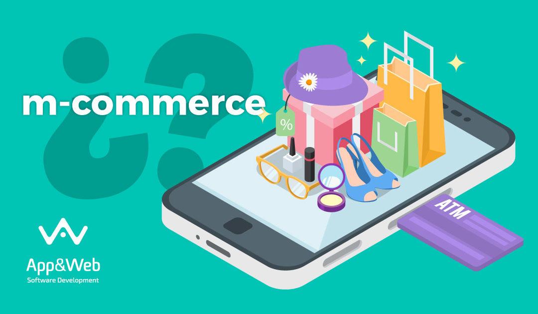¿Sabes qué es el m-commerce? Descubre lo que necesitas sobre el Mobile Commerce