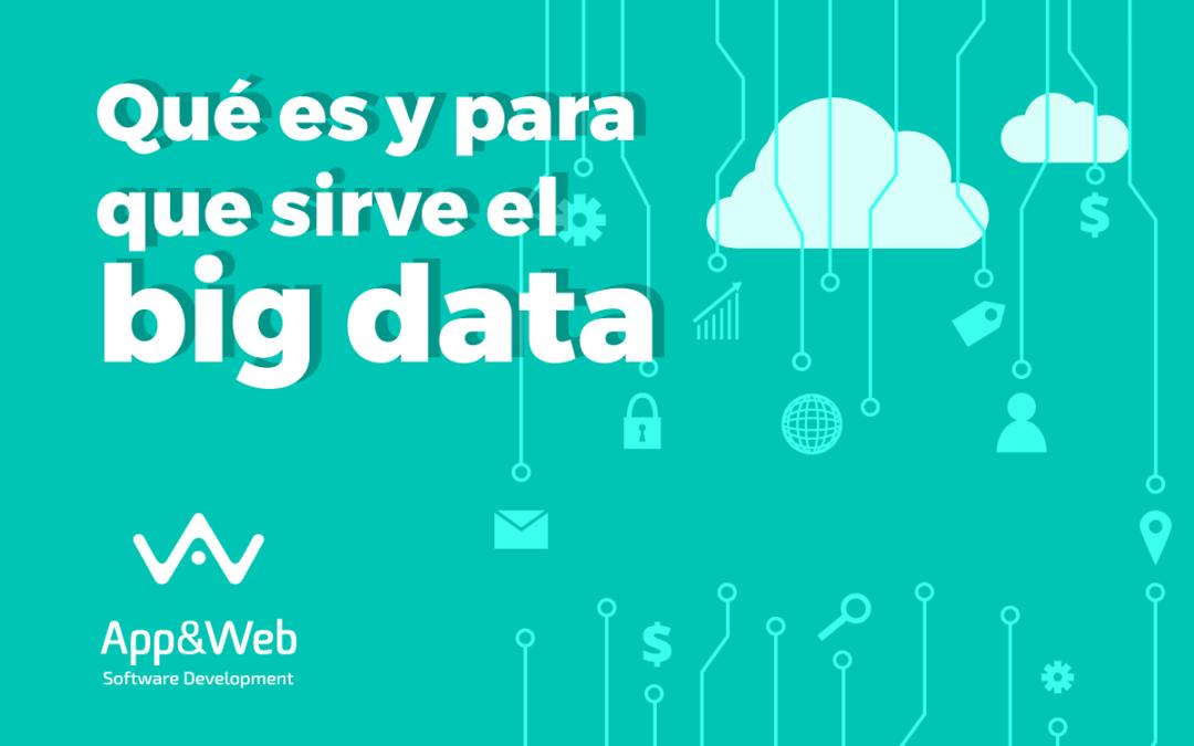 Big Data: ¿Qué es y para qué sirve?
