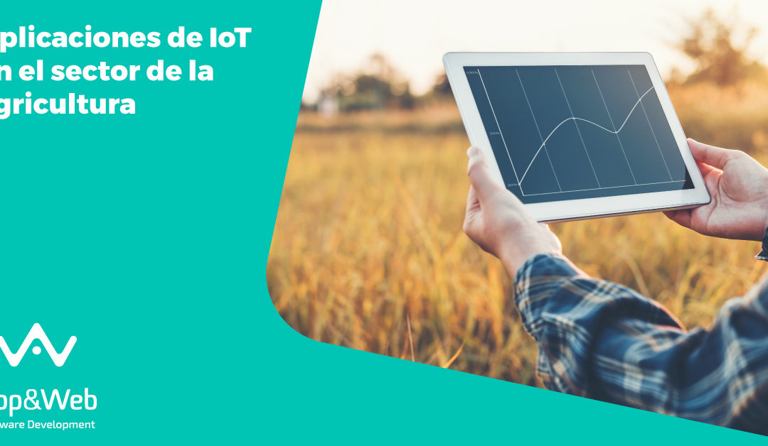 Aplicaciones de IoT en el sector de la agricultura