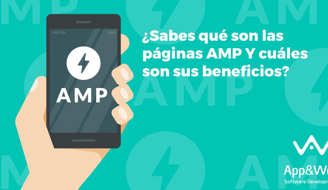¿Qué son las páginas AMP? ¿Cuáles son sus beneficios?