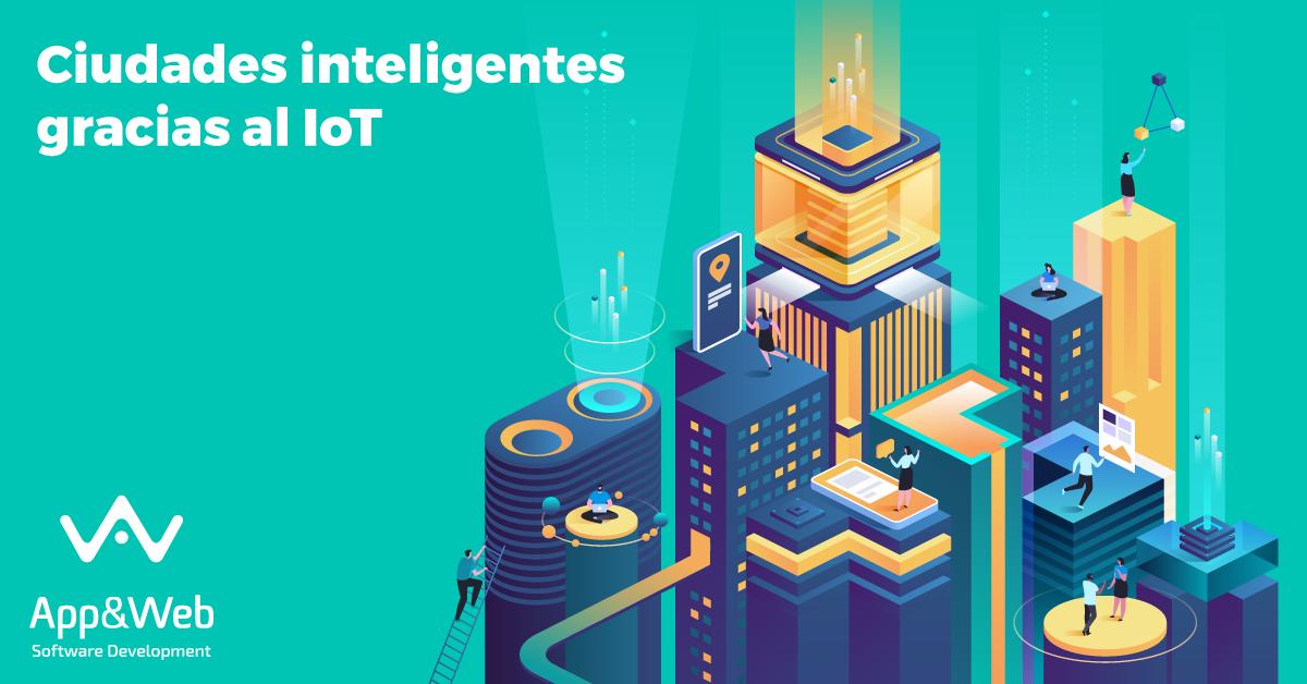 Ciudades Inteligentes mediante IoT