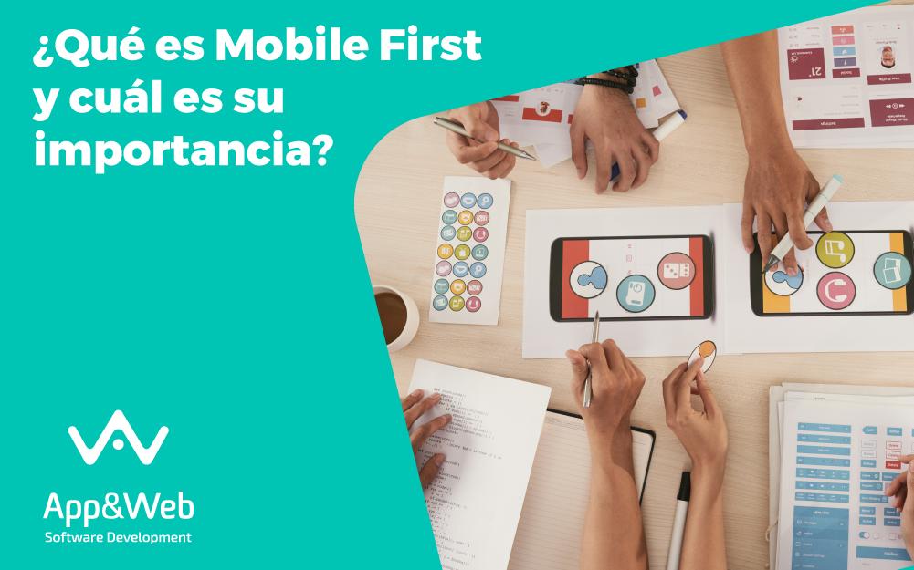 ¿Qué es Mobile First y cuál es su importancia?