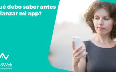 ¿Qué debo saber antes de lanzar una app?