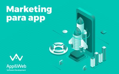 Marketing para app: estrategias para aplicaciones móviles