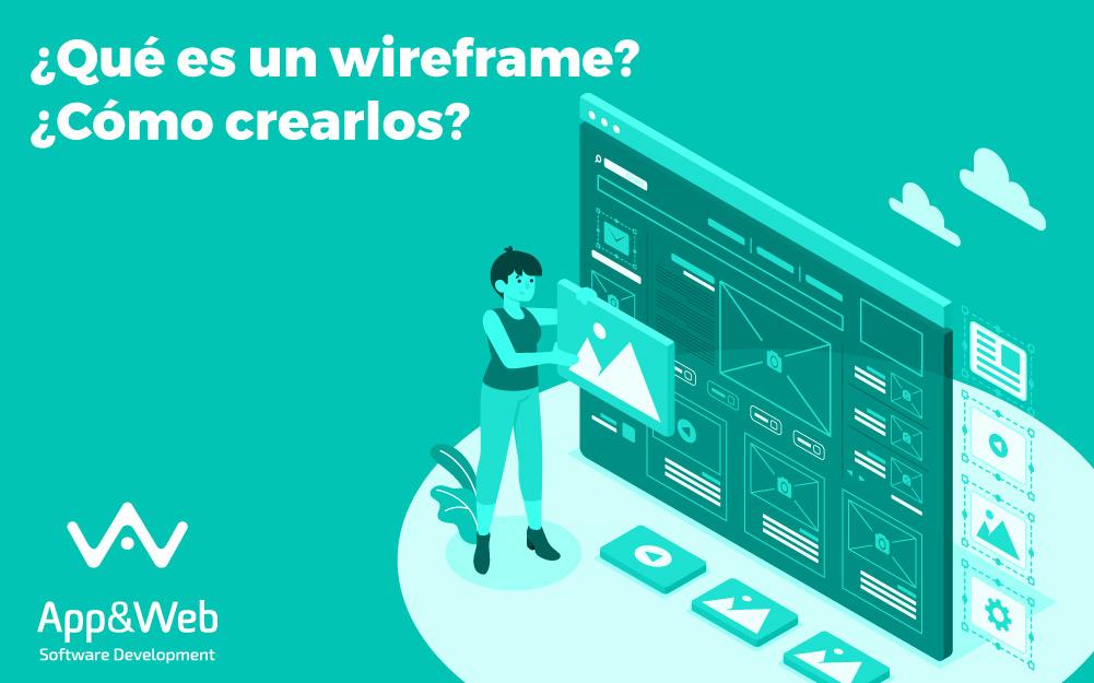 ¿Qué es un wireframe? ¿Cómo crearlos?