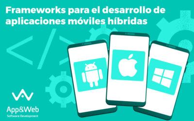 Frameworks para crear aplicaciones móviles híbridas