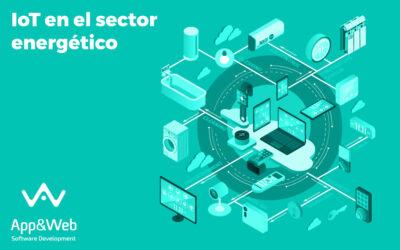 IoT en el sector energético: beneficios y aplicaciones
